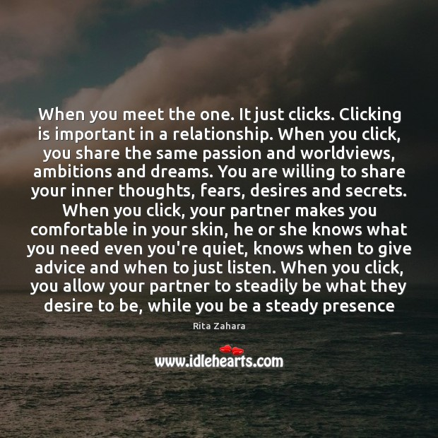 When you meet the one. It just clicks. Clicking is important in Rita Zahara Picture Quote