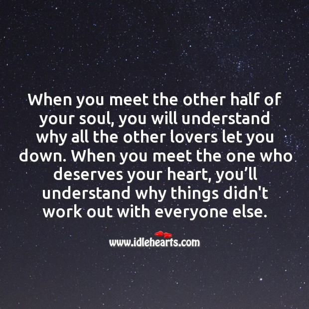 Image, When you meet the other half of your soul, you will understand why all the other lovers let you down.