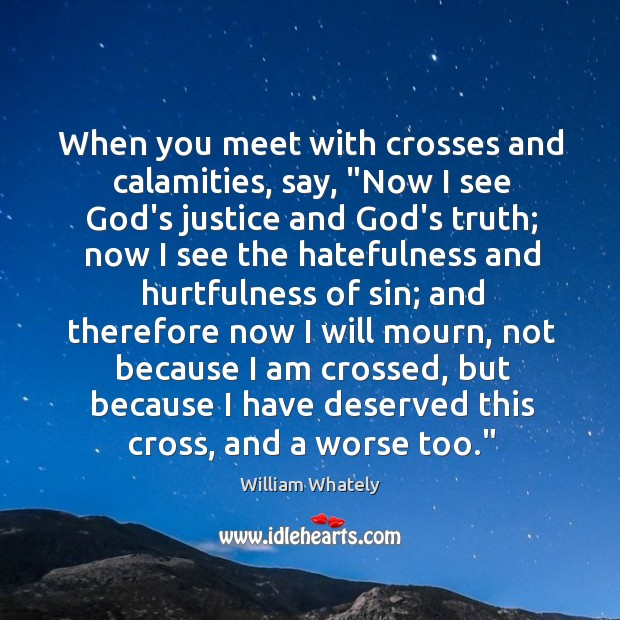 """When you meet with crosses and calamities, say, """"Now I see God's Image"""