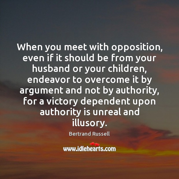 When you meet with opposition, even if it should be from your Image