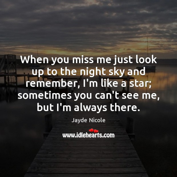 When you miss me just look up to the night sky and Image