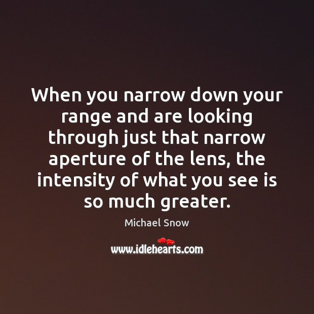 Image, When you narrow down your range and are looking through just that