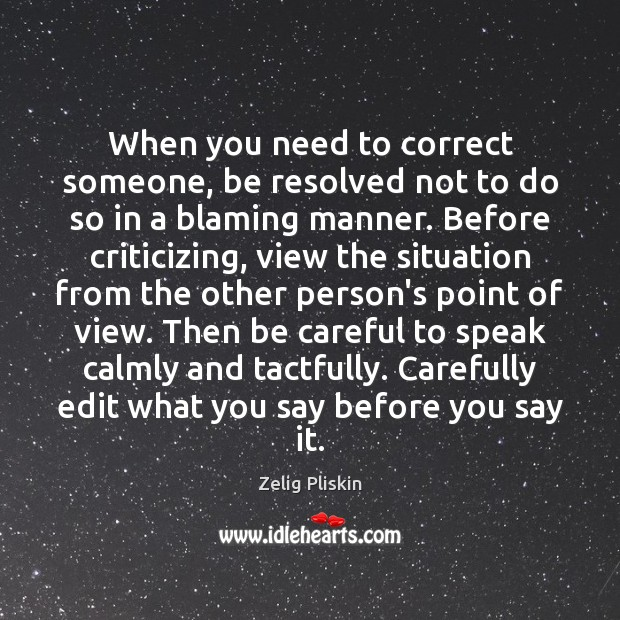 When you need to correct someone, be resolved not to do so Image