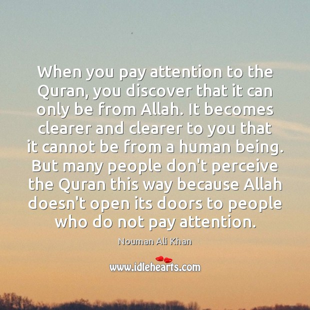 Image, When you pay attention to the Quran, you discover that it can