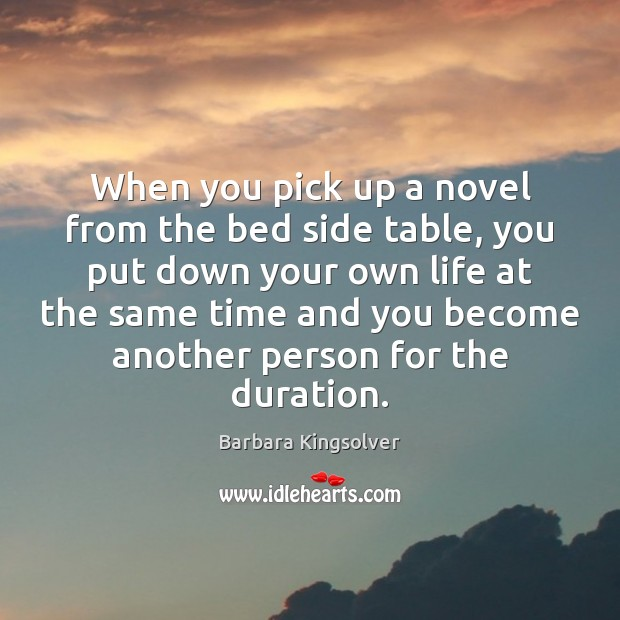 When you pick up a novel from the bed side table, you Image