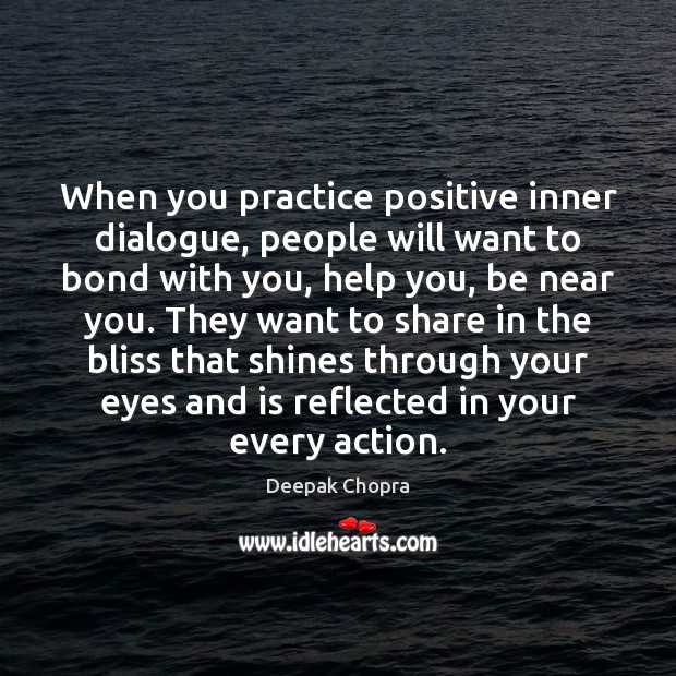 When you practice positive inner dialogue, people will want to bond with Image