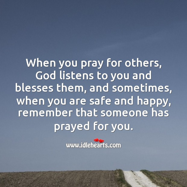 Image, When you pray for others, God listens to you and blesses them.