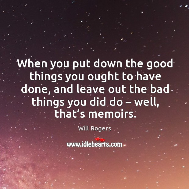 When you put down the good things you ought to have done Image