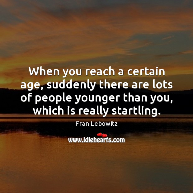 When you reach a certain age, suddenly there are lots of people Image