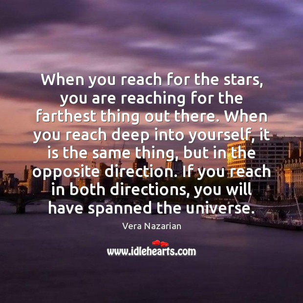When you reach for the stars, you are reaching for the farthest Vera Nazarian Picture Quote