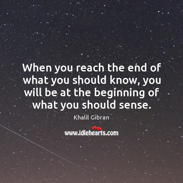When you reach the end of what you should know, you will Image
