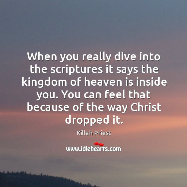 When you really dive into the scriptures it says the kingdom of Image