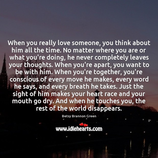 When you really love someone, you think about him all the time. Image