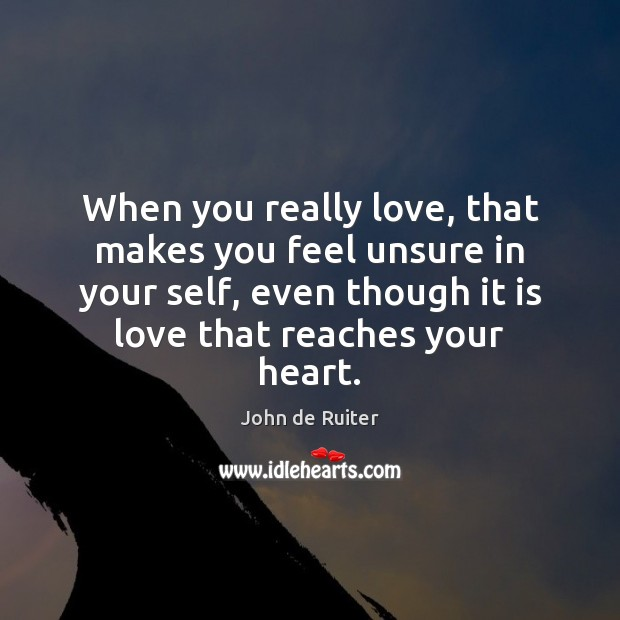 Image, When you really love, that makes you feel unsure in your self,