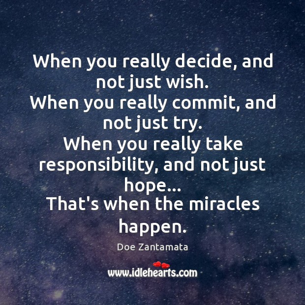 When you really take responsibility, miracles happen. Positive Quotes Image