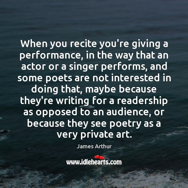 When you recite you're giving a performance, in the way that an Image