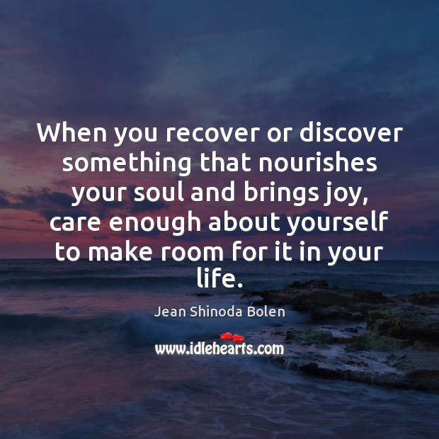 Image, When you recover or discover something that nourishes your soul and brings