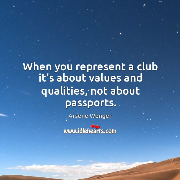 When you represent a club it's about values and qualities, not about passports. Image