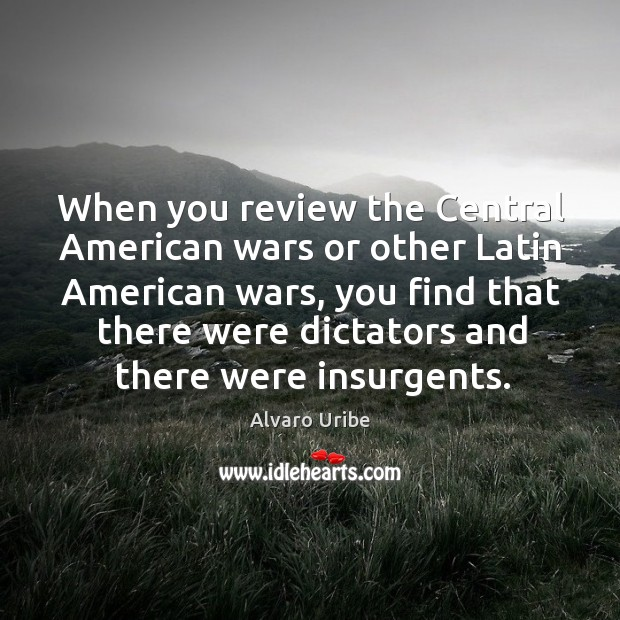 Image, When you review the central american wars or other latin american wars, you find that there