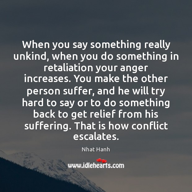 Image, When you say something really unkind, when you do something in retaliation