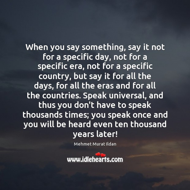 Image, When you say something, say it not for a specific day, not