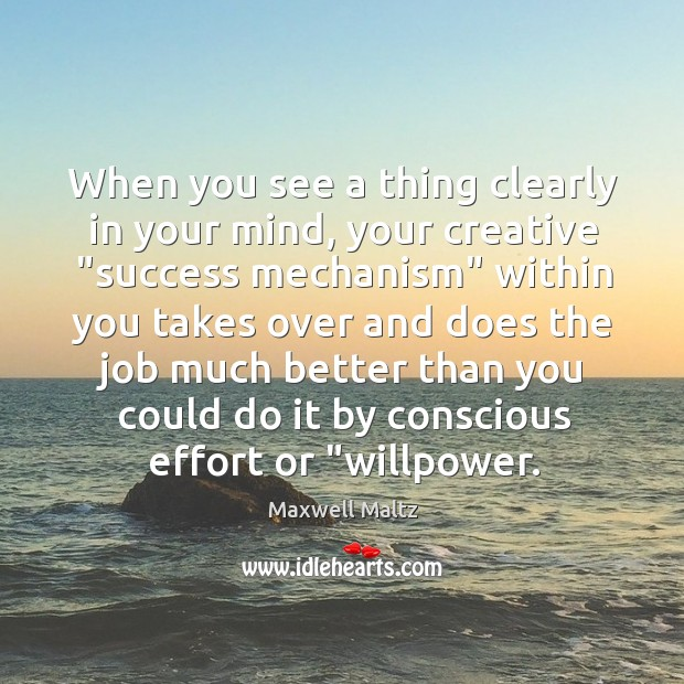 """Image, When you see a thing clearly in your mind, your creative """"success"""