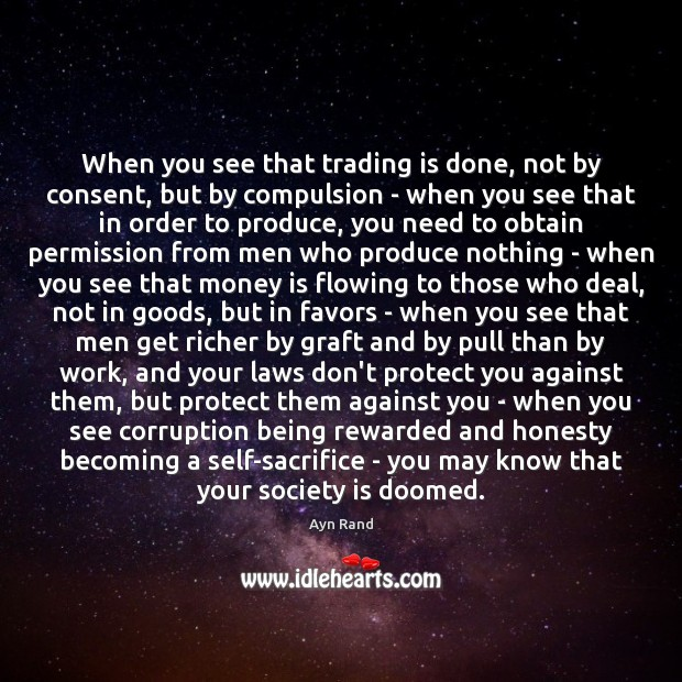 When you see that trading is done, not by consent, but by Society Quotes Image