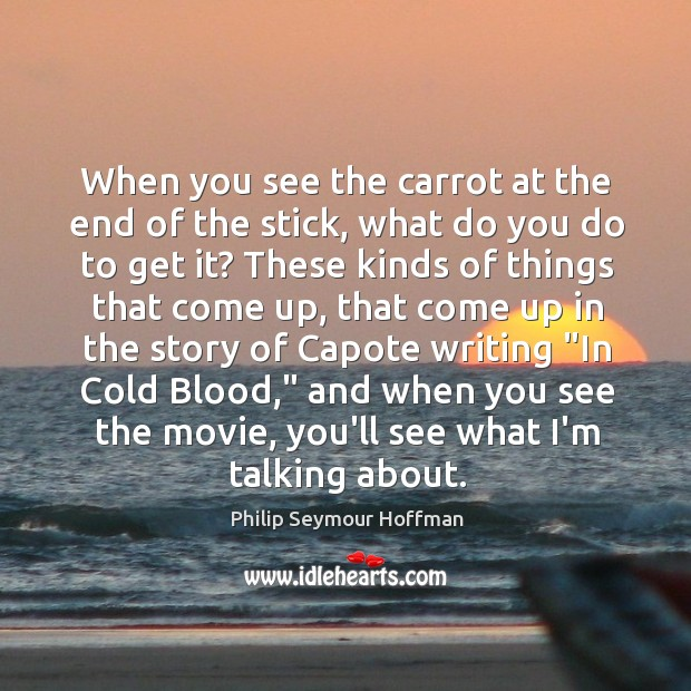 When you see the carrot at the end of the stick, what Image