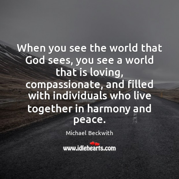 Image, When you see the world that God sees, you see a world