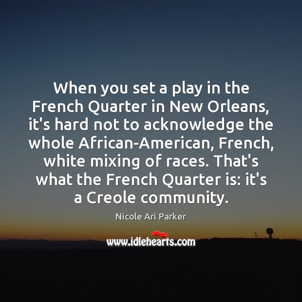Image, When you set a play in the French Quarter in New Orleans,