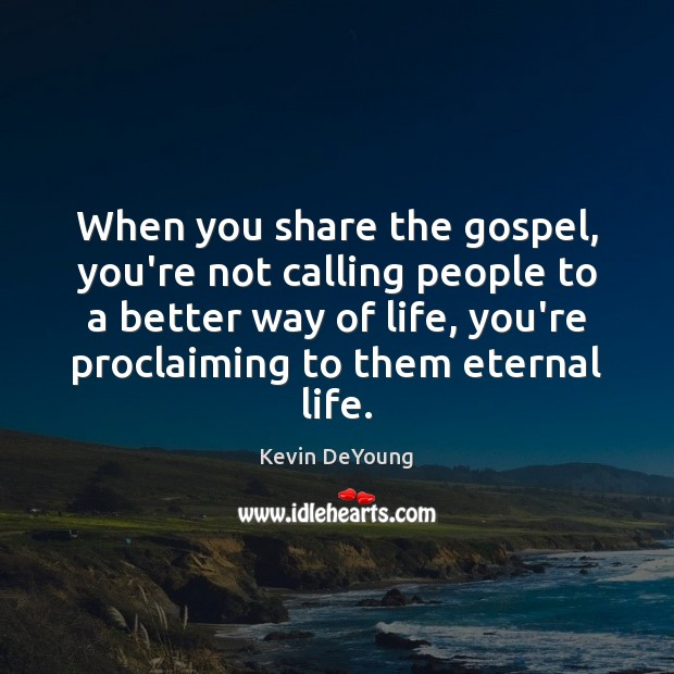 When you share the gospel, you're not calling people to a better Image