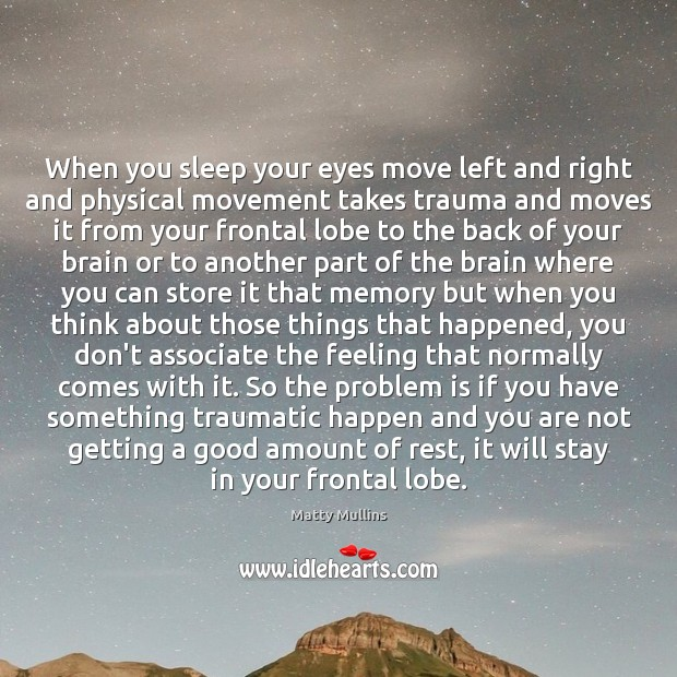 When you sleep your eyes move left and right and physical movement Image