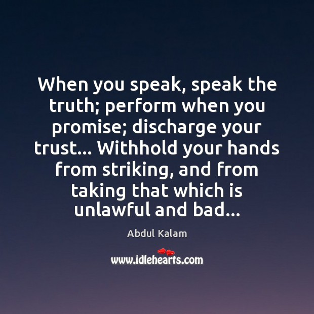 Image, When you speak, speak the truth; perform when you promise; discharge your