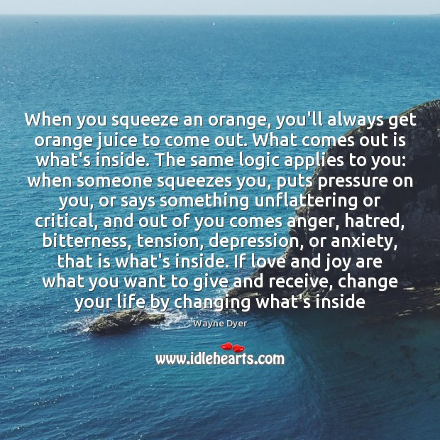 Image, When you squeeze an orange, you'll always get orange juice to come