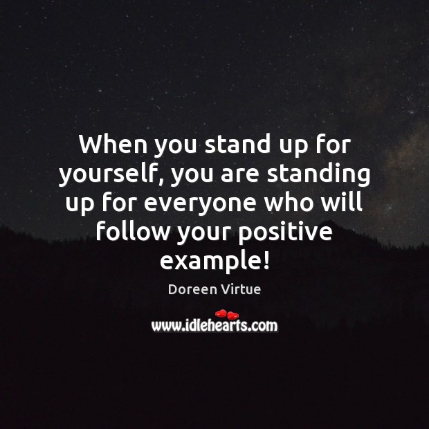 Image, When you stand up for yourself, you are standing up for everyone