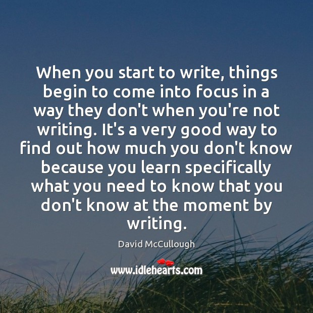 Image, When you start to write, things begin to come into focus in