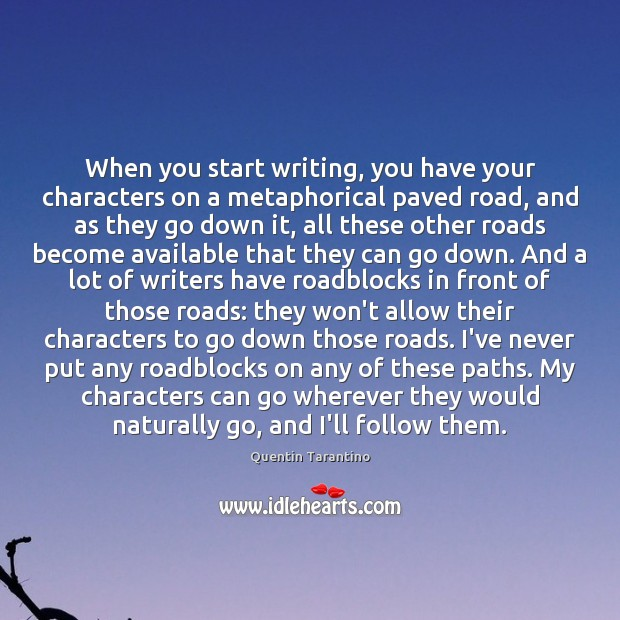 Image, When you start writing, you have your characters on a metaphorical paved