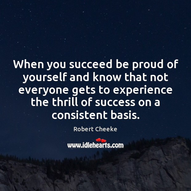 Image, When you succeed be proud of yourself and know that not everyone