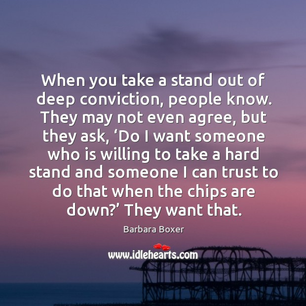 When you take a stand out of deep conviction, people know. Image
