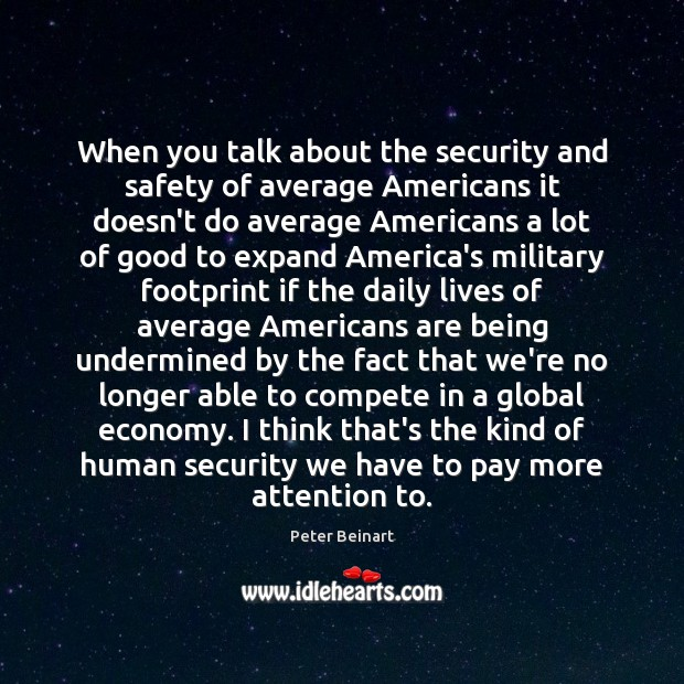 When you talk about the security and safety of average Americans it Image