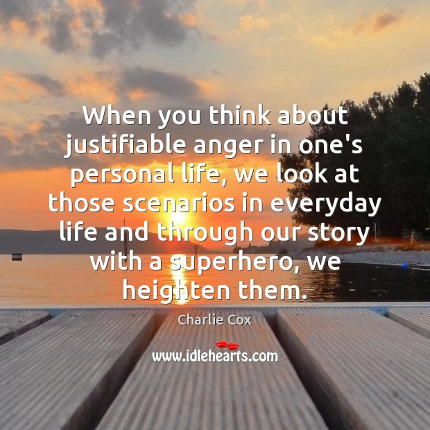 When you think about justifiable anger in one's personal life, we look Image