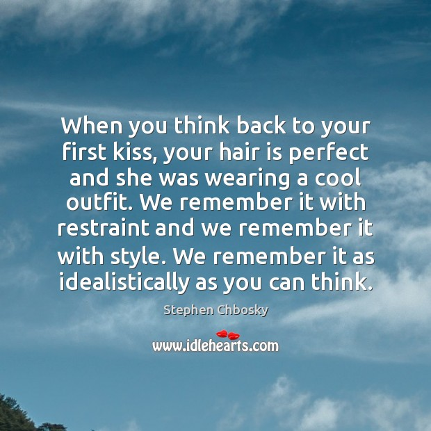 When you think back to your first kiss, your hair is perfect Image