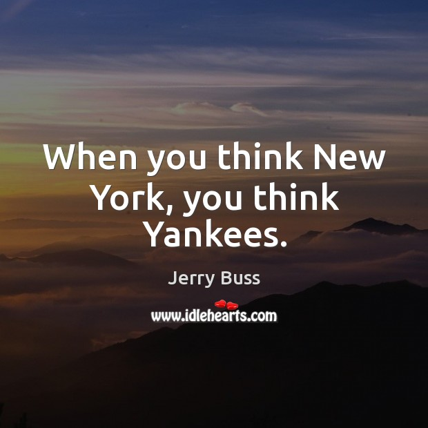 When you think New York, you think Yankees. Image