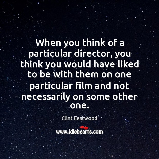 When you think of a particular director, you think you would have Image