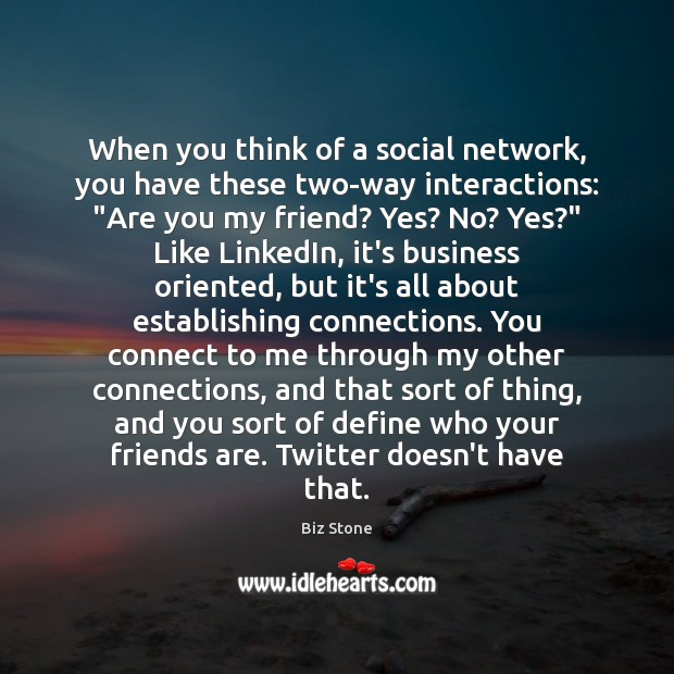 Image, When you think of a social network, you have these two-way interactions: ""