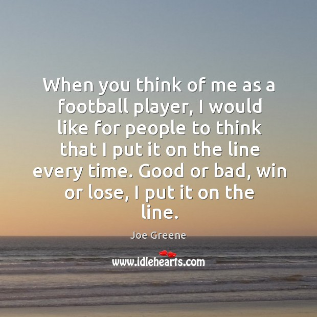 When you think of me as a football player, I would like Image