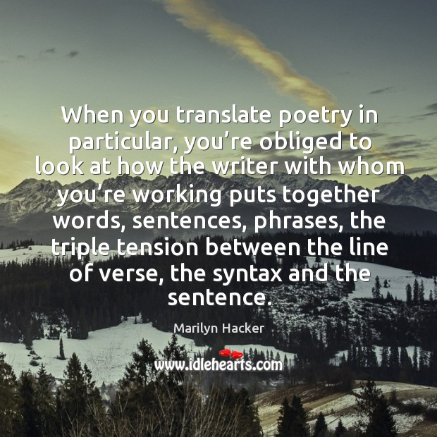 When you translate poetry in particular Image