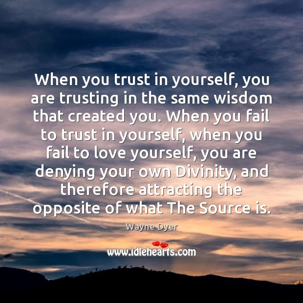 When you trust in yourself, you are trusting in the same wisdom Image