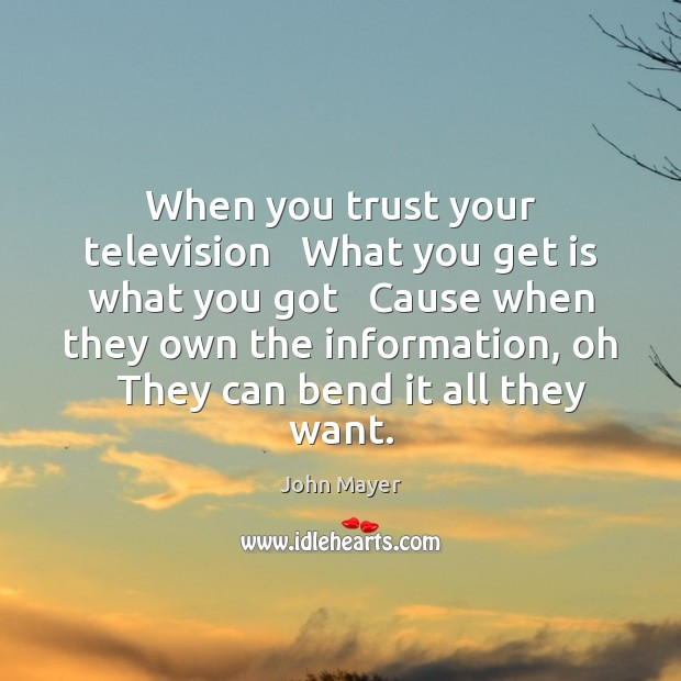 Image, When you trust your television   What you get is what you got