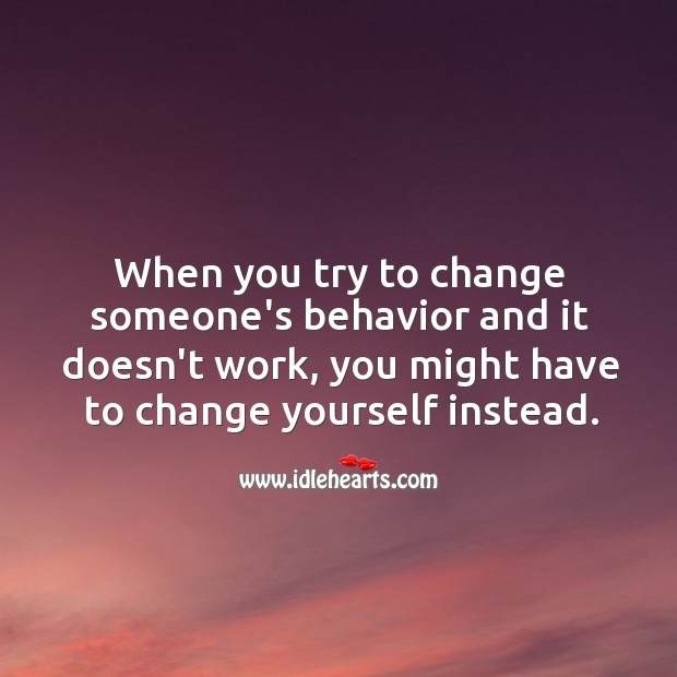 Image, When you try to change someone.